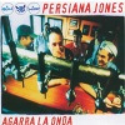 album Agarra la onda - Persiana Jones