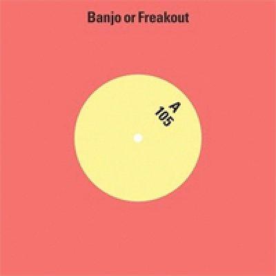 album 105 - Banjo Or Freakout