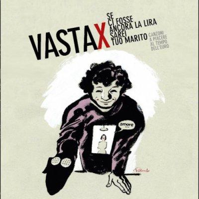 album Se ci fosse ancora la lira sarei tuo marito  - VASTAX