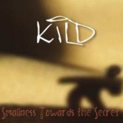 album Smallness towards the secret - Kild