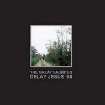 album Delay Jesus '68 - The Great Saunites