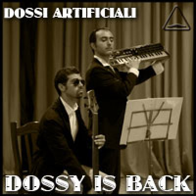 album Dossy is Back - Dossi Artificiali