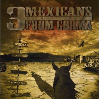 3 Mexicans From Gorma - News, recensioni, articoli, interviste