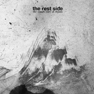 album The Rough Core of Things - The Rest Side