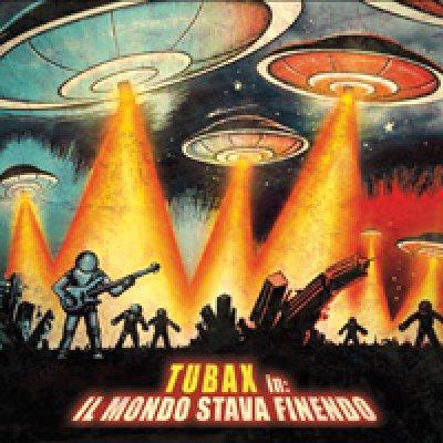 album Il Mondo Stava Finendo - Tubax