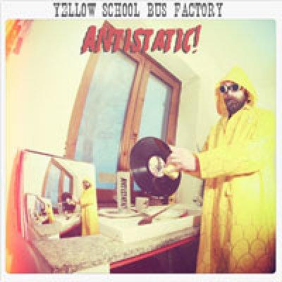 album Antistatic! - Yellow School Bus Factory