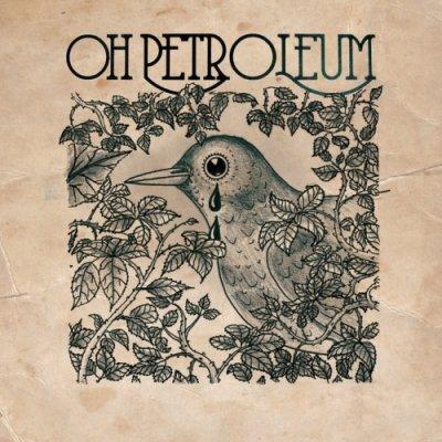 album s/t - Oh Petroleum