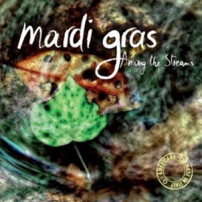 album Among the Streams - Mardi Gras