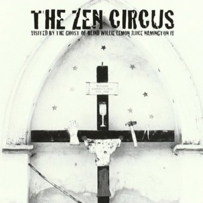 album Visited by the ghost of Blind Willie Lemon... - The Zen Circus