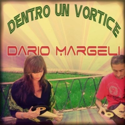 album Dentro Un Vortice (Singolo) - Dario Margeli