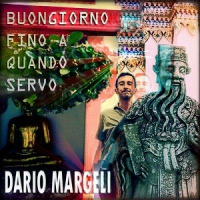 album Buongiorno Fino A Quando Servo - Dario Margeli