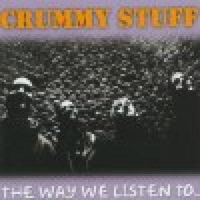 album The way we listen to.. - Crummy Stuff