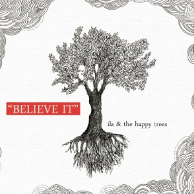 album Believe it - Ila & The Happy Trees