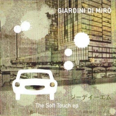 album The soft touch (ep) - Giardini di Mirò