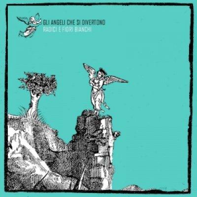 album Radici e fiori bianchi - Gli Angeli che si divertono