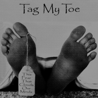 album This Fear That Clouds Our Minds - Tag My Toe