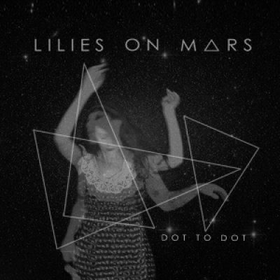 album DOT TO DOT - Lilies on Mars