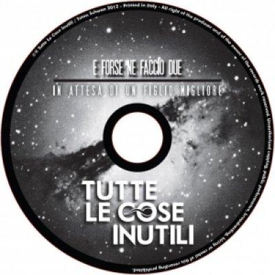 album E Forse Ne Faccio Due - TUTTE LE COSE INUTILI