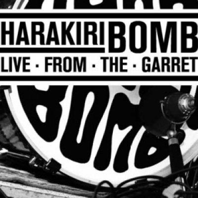 album Live From The Garret - Harakiri Bomb