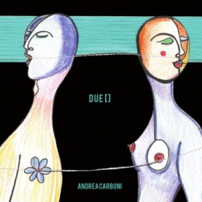 album DUE [ ] - Andrea Carboni