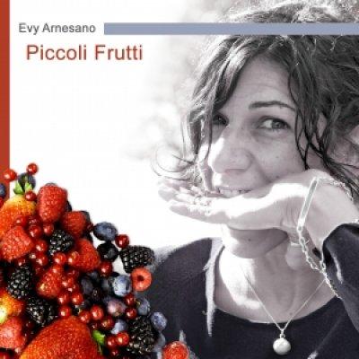 album Piccoli frutti / Non soffiarmi (singolo) Evy Arnesano