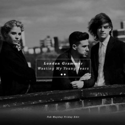 album London Grammar - Wasting my young years (Fab Mayday friday Edit) - Fab Mayday