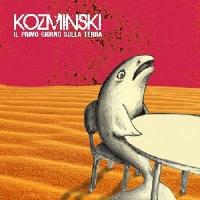 album Il primo giorno sulla terra Kozminski