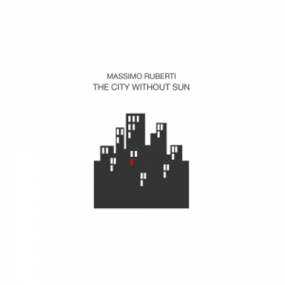 album The city without sun - Massimo Ruberti