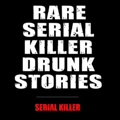 album Rare Serial Killer - Drunk Stories Serial Killer