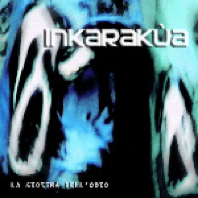 album La giostra dell'odio - Inkarakua