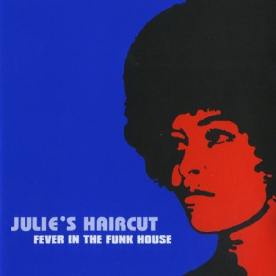 album Fever in the funk house - Julie's Haircut