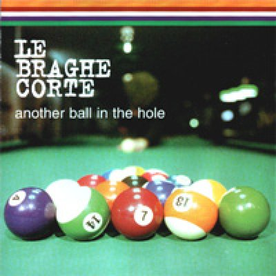 album Another ball in the hole - Le Braghe Corte
