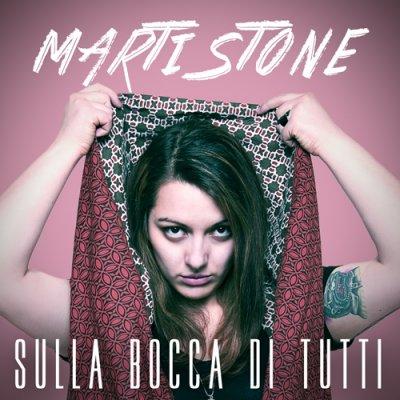album Sulla Bocca di Tutti - Marti Stone
