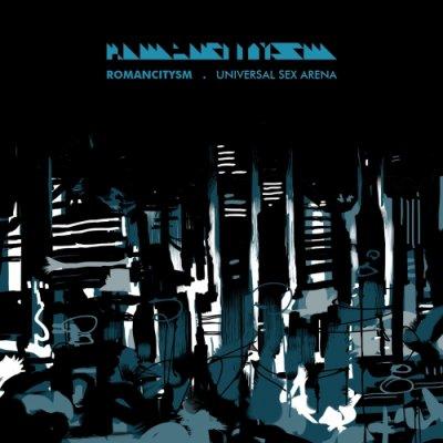 album Romancitysm - Universal Sex Arena