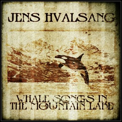 album Whale songs in the mountain lake Jens Hvalsang