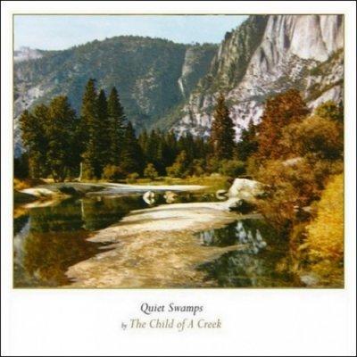 album Quiet Swamps - The Child Of A Creek