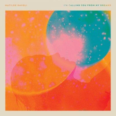 album I'm Calling You From my Dreams - Matilde Davoli