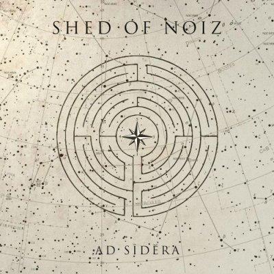 album Ad Sīdĕra - Shed Of Noiz