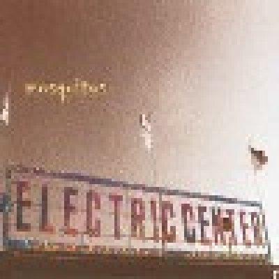 album Electric center - Mosquitos