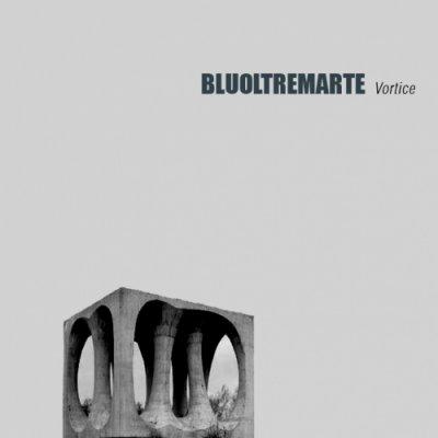 album Vortice EP - BLUOLTREMARTE