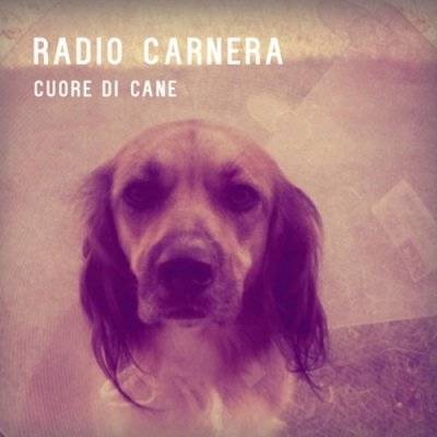 album Cuore di Cane - Radio Carnera