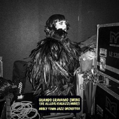 album Quando Eravamo Swing feat. Abbey Town Jazz Orchestra - Tre Allegri Ragazzi Morti