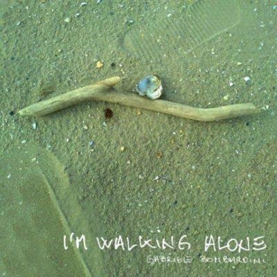 album I'm walking alone - Gabriele Bombardini