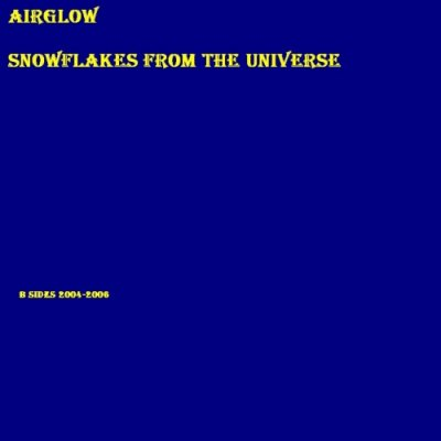 album Snowflakes from the Universe (B-Sides 2004-2006) - Airglow