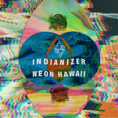 album Neon Hawaii - Indianizer