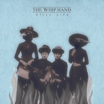 album Still Life - The Whip Hand