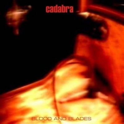 album Blood and blades - Cadabra