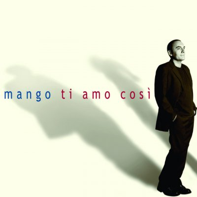 album Ti amo così - Mango
