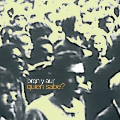 album Quien sabe? - Bron y Aur