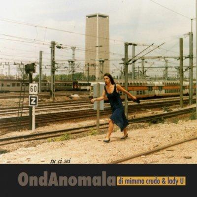 album TU CI SEI - OndAnomala di Mimmo Crudo & Lady U